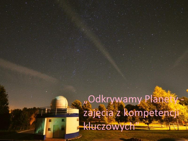 http://www.mojregion.eu/program-operacyjny-kapital-ludzki/aktualnosci/czytaj/items/projekt-systemowy-odkrywamy-planety-zajecia-z-kompetencji-kluczowych.html